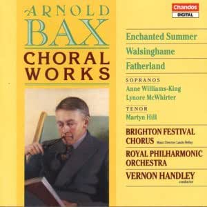 Choral Works by Arnold Bax